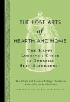 The Lost Arts of Hearth and Home: The Happy Luddite's Guide to Domestic Self-Sufficiency - Ken Albala, Rosanna Nafziger, Rosanna Nafziger Henderson