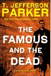 The Famous and the Dead (Charlie Hood) - T. Jefferson Parker