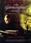The Gormenghast Trilogy: Titus Groan/Gormenghast/Titus Alone - Mervyn Peake