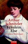 Fräulein Else und andere Erzählungen. - Arthur Schnitzler