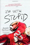 I'm With Stupid - Geoff Herbach
