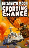 Sporting Chance - Elizabeth Moon