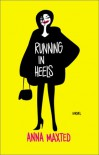 Running In Heels - Anna Maxted