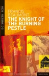 The Knight of the Burning Pestle (New Mermaids) - Francis Beaumont;Michael Hattaway