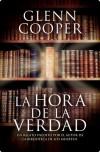 La hora de la verdad (e-original) (Spanish Edition) - Glenn Cooper Glenn