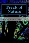 Freak of Nature: Book 1 in the Lost Witch Trilogy (Volume 1) - Katie Lee O'Guinn