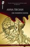Jak makiem zasiał - Anna Trojan
