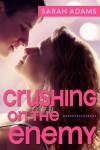 Crushing On The Enemy - Sarah Adams