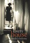 Every House Needs a Balcony: A Novel - Rina Frank