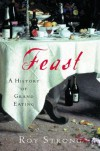 Feast: A History of Grand Eating - Roy C. Strong