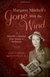 Margaret Mitchell's Gone with the Wind: A Bestseller's Odyssey from Atlanta to Hollywood - Ellen F. Brown, John Wiley Jr.