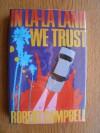 In La-LA Land We Trust - Robert Campbell