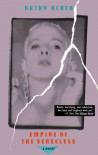 Empire of the Senseless: A Novel (Acker, Kathy) - Kathy Acker