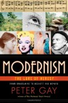 Modernism: The Lure of Heresy from Baudelaire to Beckett and Beyond - Peter Gay