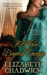 A Place Beyond Courage (William Marshal) - Elizabeth Chadwick