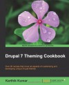 Drupal 7 Theming Cookbook - Karthik Kumar