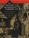 The Deluxe Transitive Vampire: A Handbook of Grammar for the Innocent, the Eager and the Doomed - Karen Elizabeth Gordon