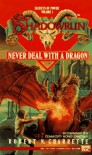 Never Deal with a Dragon - Robert N. Charrette