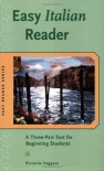 Easy Italian Reader: A Three-Part Text for Beginning Students (Easy Reader Series) - Riccarda Saggese