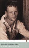Let Us Now Praise Famous Men - James Agee, Walker Evans