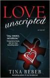 Love Unscripted  - Tina Reber