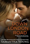 Down London Road (On Dublin Street, #2) - Samantha Young