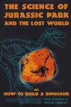 The Science of Jurassic Park: And the Lost World Or, How to Build a Dinosaur - Rob DeSalle, David Lindley