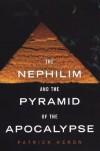 Nephilim and the Pyramid: Nephilim and the Pyramid of the Apocalypse - Patrick Heron