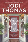 Mornings on Main - Jodi Thomas