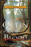 The Queen of Blood: Book One of The Queens of Renthia - Sarah Beth Durst