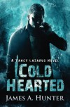Cold Hearted: A Yancy Lazarus Novel (Episode Two) (Volume 2) - James A. Hunter