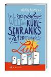 Die wunderbare Welt des Kühlschranks in Zeiten mangelnder Liebe - Alain Monnier, Lis Künzli