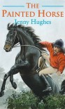 The Painted Horse - Jenny Hughes