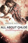 All about Chloé: Wildblumenküsse - Maddie Holmes