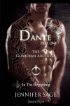 Dante: Parte Prima (The Guardian Archives) (Volume 3) (Italian Edition) - Jennifer Sage