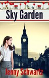 Sky Garden - Jenny Schwartz