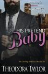 His Pretend Baby: His Pretend Baby: 50 Loving States, Oregon - Theodora Taylor