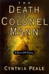 The Death of Colonel Mann - Cynthia Peale