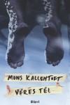 Véres tél - Mons Kallentoft
