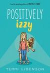 Positively Izzy - Terri Libenson