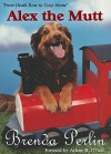 Alex the Mutt: From Death Row to Cozy Home - Brenda Perlin, Arlene R. O'Neil, Dianne Gardner