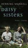 Daisy Sisters: Roman - Henning Mankell