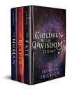 The Children of Wisdom Trilogy - Stephanie Erickson