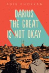 Darius the Great is Not Okay - Adib Khorram
