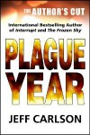 Plague Year: The Author's Cut - Jeff  Carlson