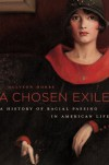 A Chosen Exile: A History of Racial Passing in American Life - Allyson Hobbs