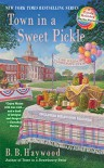 Town in a Sweet Pickle (Candy Holliday Murder Mystery) - B.B. Haywood