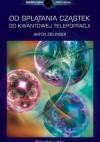 Od splątania cząstek do kwantowej teleportacji - Anton Zeilinger
