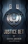 Science Fiction: GU: Justice Net (Science Fiction, Dystopian, The G.U. Trilogy Book 1) - David Archer, Abraham Falls