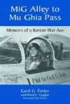 MIG Alley to Mu Ghia Pass: Memoirs of a Korean War Ace - Cecil G. Foster
